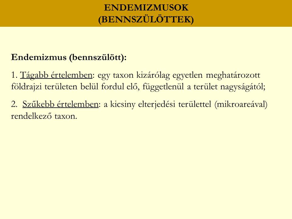 Endemizmus (bennszülött): 1.