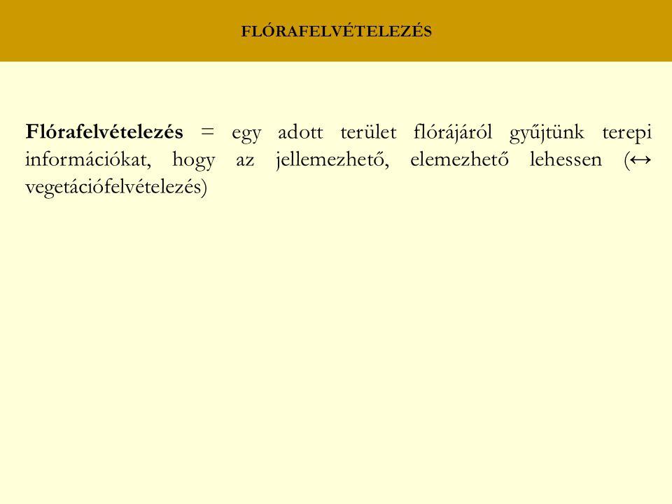 Flórafelvételezés = egy adott terület flórájáról gyűjtünk terepi információkat, hogy az jellemezhető, elemezhető lehessen (↔ vegetációfelvételezés)
