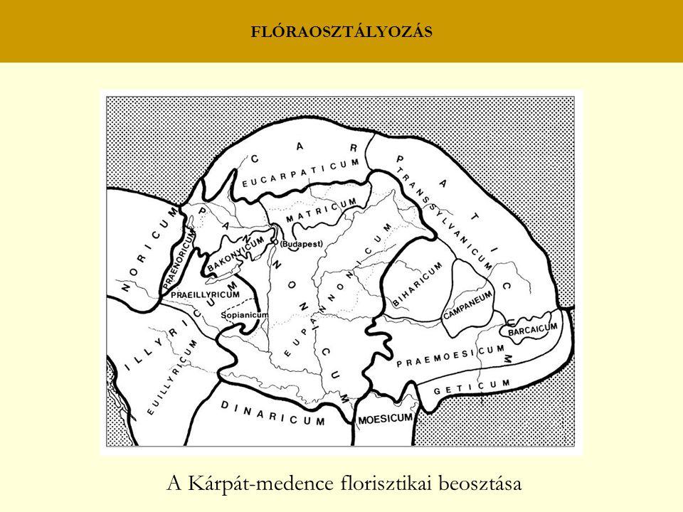 FLÓRAOSZTÁLYOZÁS A Kárpát-medence florisztikai beosztása