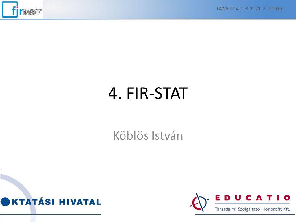 4. FIR-STAT Köblös István TÁMOP-4.1.3-11/1-2011-0001