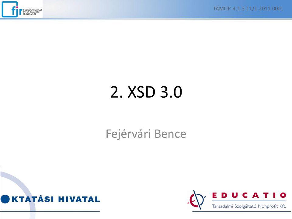 2. XSD 3.0 Fejérvári Bence TÁMOP-4.1.3-11/1-2011-0001