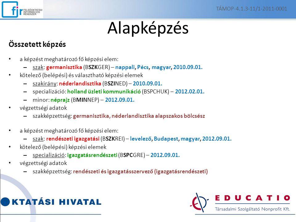 Alapképzés Összetett képzés a képzést meghatározó fő képzési elem: – szak: germanisztika (BSZKGER) – nappali, Pécs, magyar, 2010.09.01. kötelező (belé