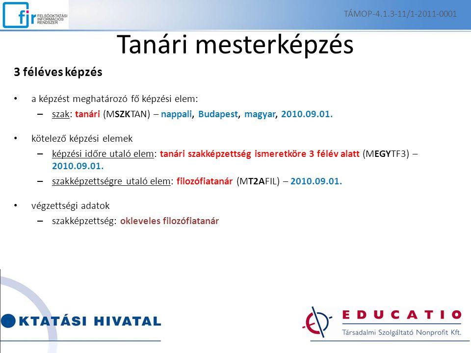 Tanári mesterképzés 3 féléves képzés a képzést meghatározó fő képzési elem: – szak: tanári (MSZKTAN) – nappali, Budapest, magyar, 2010.09.01.
