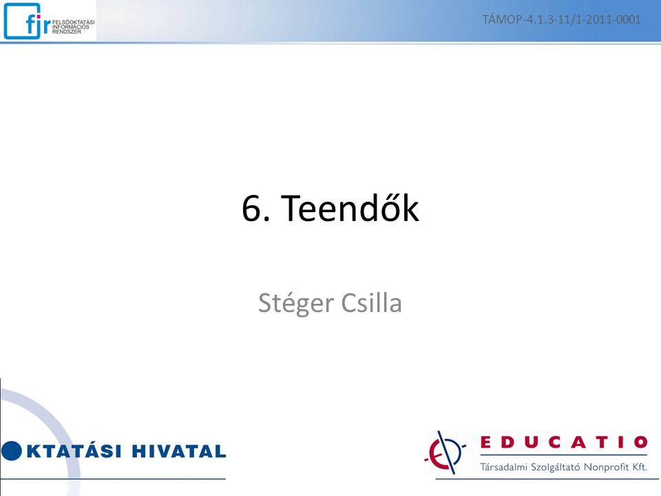 6. Teendők Stéger Csilla TÁMOP-4.1.3-11/1-2011-0001