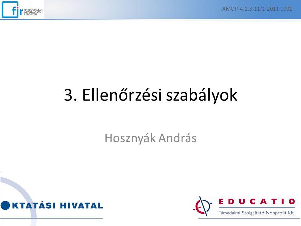 3. Ellenőrzési szabályok Hosznyák András TÁMOP-4.1.3-11/1-2011-0001