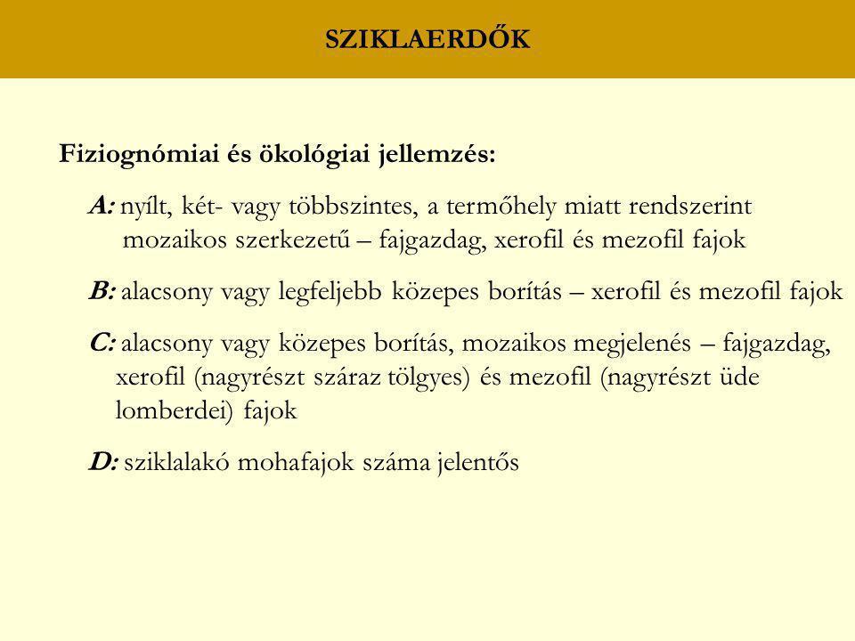 SZIKLAERDŐK Fiziognómiai és ökológiai jellemzés: A: nyílt, két- vagy többszintes, a termőhely miatt rendszerint mozaikos szerkezetű – fajgazdag, xerof