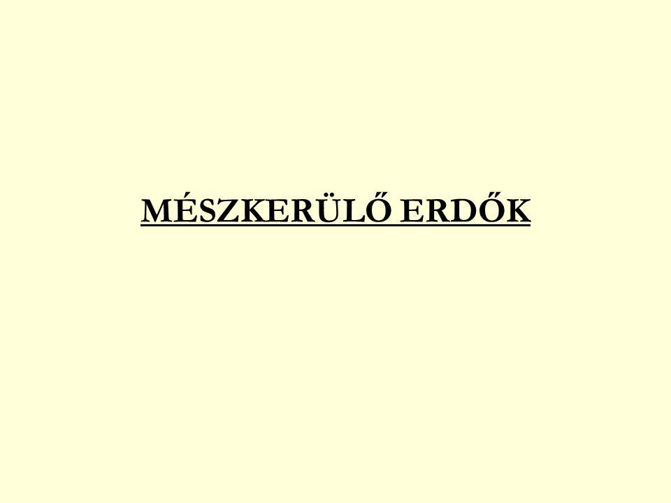 MÉSZKERÜLŐ TÖLGYESEK füvek – perjeszittyók erdei nádtippan (Calamagrostis arundinacea) perjeszittyók (Luzula spp.) erdei sédbúza (Deschampsia flexuosa) egyéb acidofrekvens fajok hölgymálok (Hieracium spp.) enyvecske (Viscaria vulgaris) réti csormolya (Melampyrum pratense) juhsóska (Rumex acetosella) orvosi veronika (Veronica officinalis) kereklevelű harangvirág (Campanula körtikefélék (Pyrolaceae) – ritkák rotundifolia) D: seprőmoha (Dicranum scoparium) szőrmohák (Polytrichum spp.)