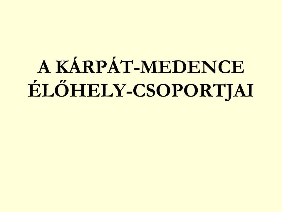 A KÁRPÁT-MEDENCE ÉLŐHELY-CSOPORTJAI
