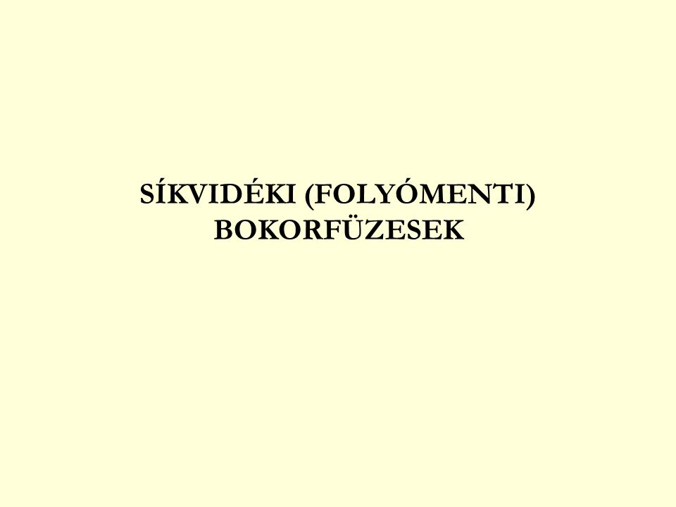 FŰZ- ÉS NYÍRLÁPOK hidegkori (glaciális) reliktum fajok mocsári angyalgyökér (Angelica palustris) zergeboglár (Trollius europaeus) tőzegeper (Comarum palustre) lápi csalán (Urtica kioviensis) hamuvirág (Ligularia sibirica) D: - (bizonyos típusokban tőzegmohák (Sphagnum spp.) jelen vannak) Földrajzi elterjedés: Nagyon szórványosan az egész országban.
