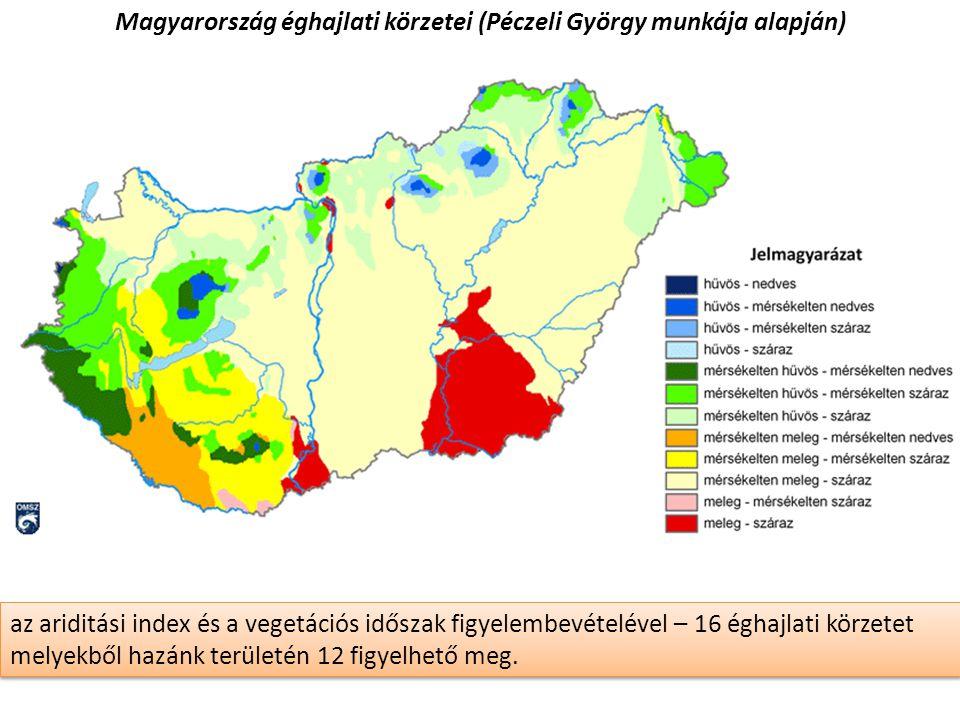 Magyarország éghajlati körzetei (Péczeli György munkája alapján) az ariditási index és a vegetációs időszak figyelembevételével – 16 éghajlati körzete
