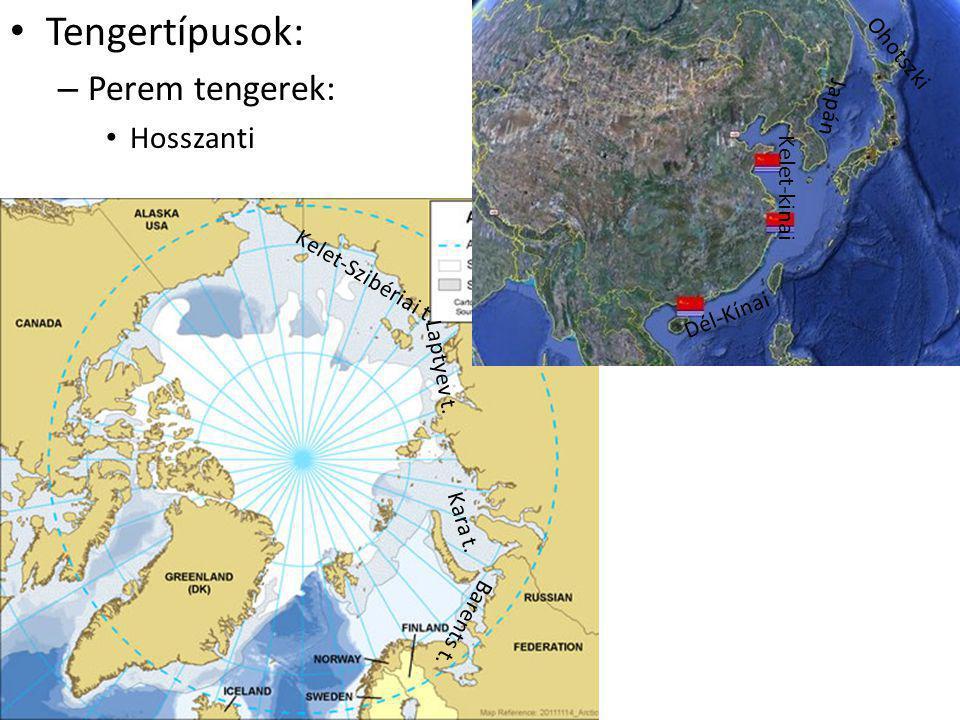 Tengertípusok: – Perem tengerek: Hosszanti Barents t. Kara t. Laptyev t. Kelet-Szibériai t. Ohotszki Japán Kelet-kinai Dél-Kínai