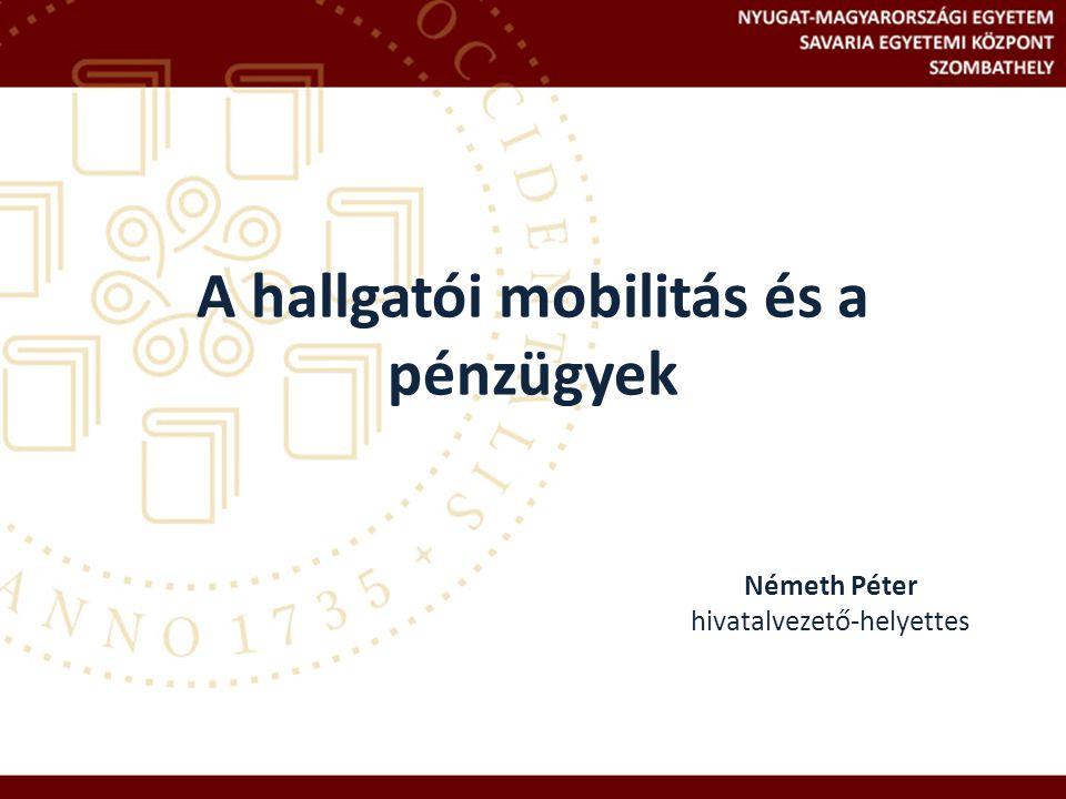 A hallgatói mobilitás és a pénzügyek Németh Péter hivatalvezető-helyettes