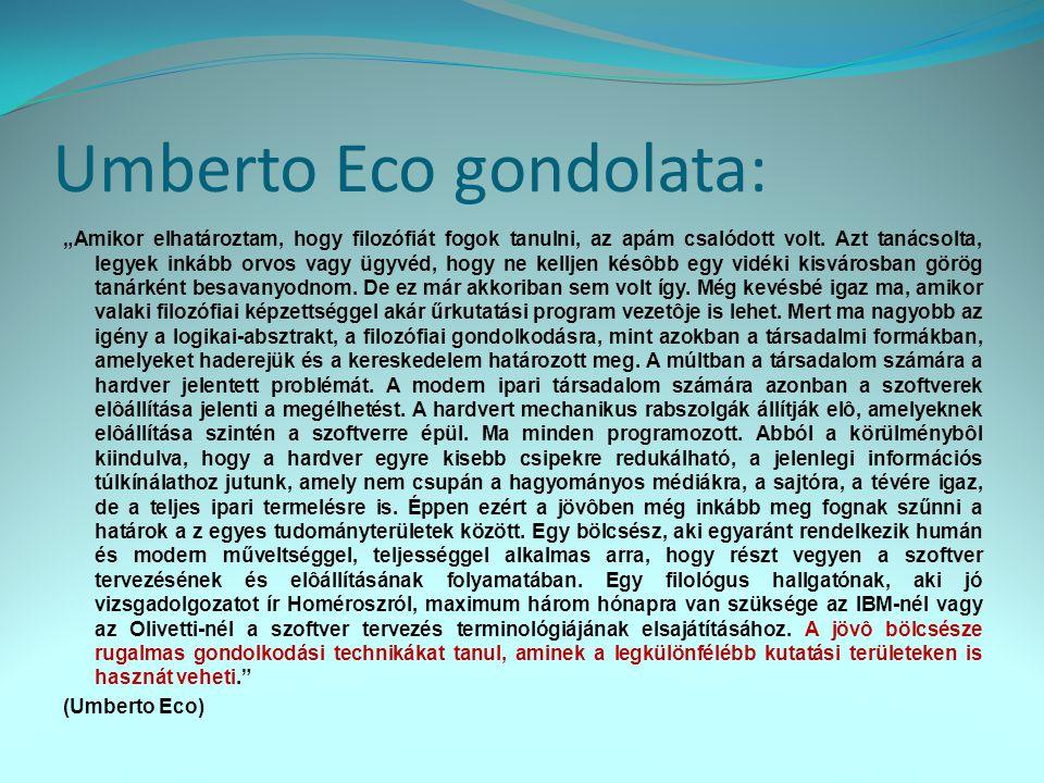 """Umberto Eco gondolata: """"Amikor elhatároztam, hogy filozófiát fogok tanulni, az apám csalódott volt. Azt tanácsolta, legyek inkább orvos vagy ügyvéd, h"""