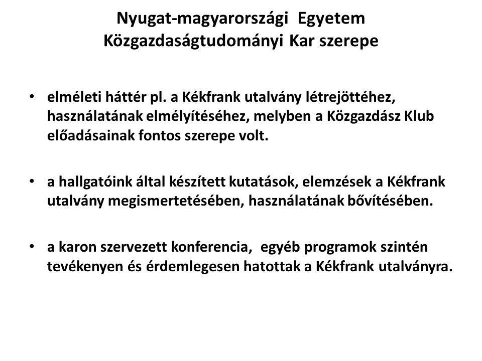 Nyugat-magyarországi Egyetem Közgazdaságtudományi Kar szerepe elméleti háttér pl. a Kékfrank utalvány létrejöttéhez, használatának elmélyítéséhez, mel