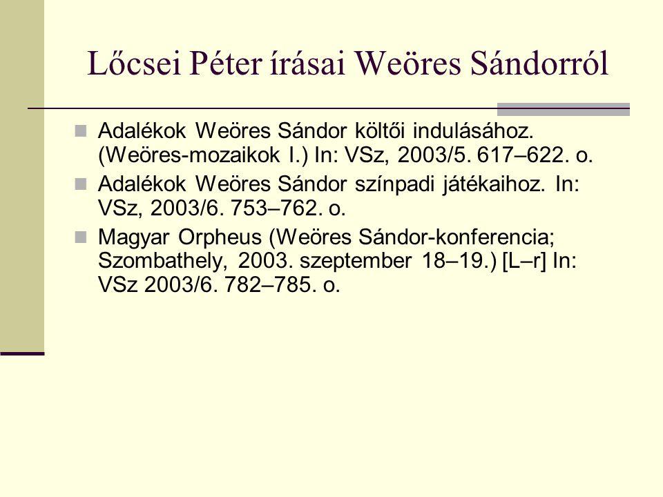 Lőcsei Péter írásai Weöres Sándorról Adalékok Weöres Sándor költői indulásához.