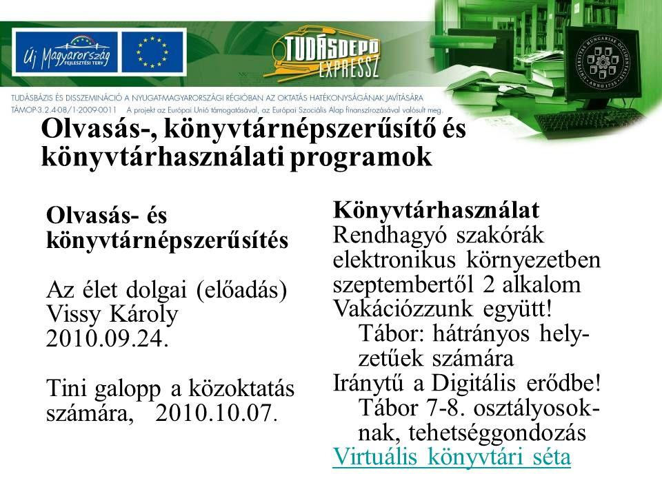 Olvasás- és könyvtárnépszerűsítés Az élet dolgai (előadás) Vissy Károly 2010.09.24.