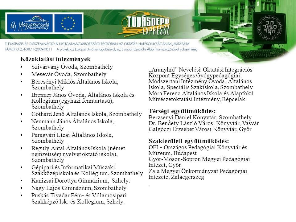 Köszönet az Európai Uniós pályázati lehetőség kivívóinak, az Európai Unió és a magyar állam támogatásának.