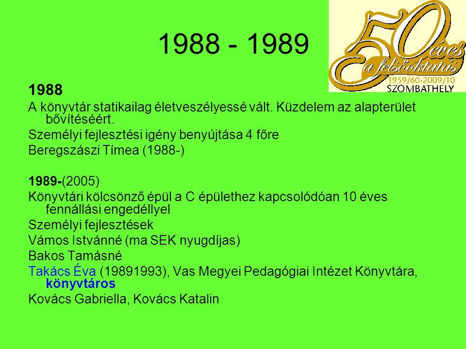 1989 -1999 Helyettesítések időszaka -Sok a fiatal,a kismama 1997.