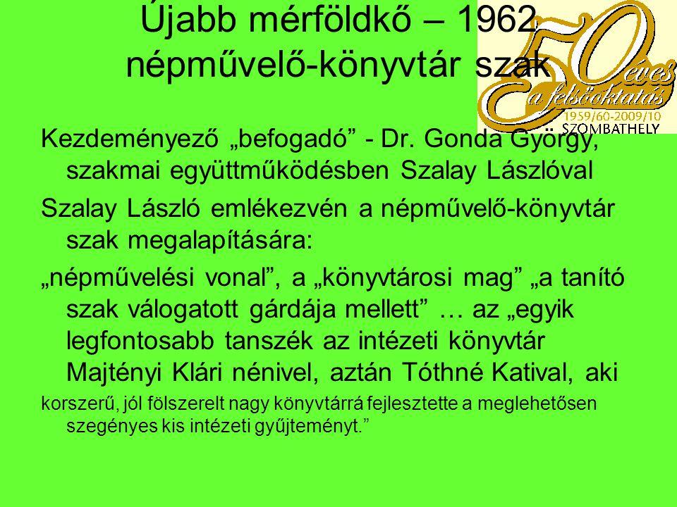 1962-1963 Gróf Ervin könyvtáros (címleírás) kezdte meg munkálkodását 1962.