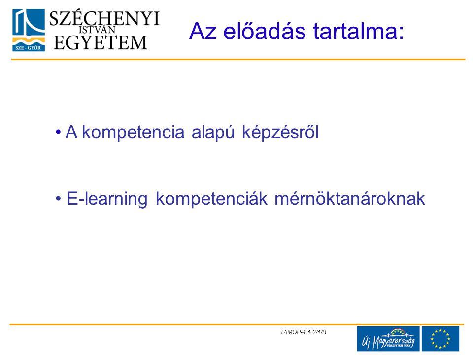 TAMOP-4.1.2/1/B Az előadás tartalma: A kompetencia alapú képzésről E-learning kompetenciák mérnöktanároknak
