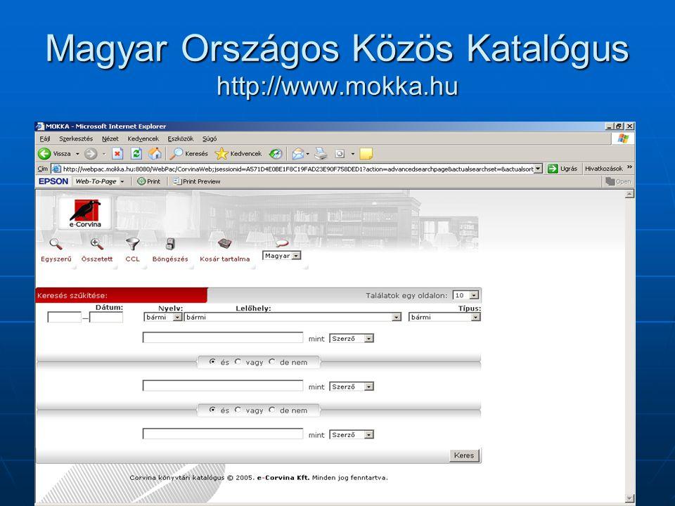 Magyar Országos Közös Katalógus http://www.mokka.hu