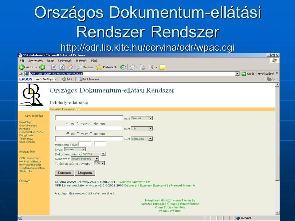 Országos Dokumentum-ellátási Rendszer Rendszer http://odr.lib.klte.hu/corvina/odr/wpac.cgi