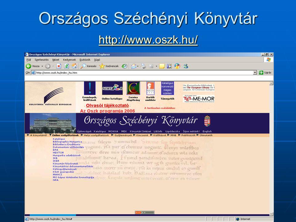 Országos Széchényi Könyvtár http://www.oszk.hu/ http://www.oszk.hu/