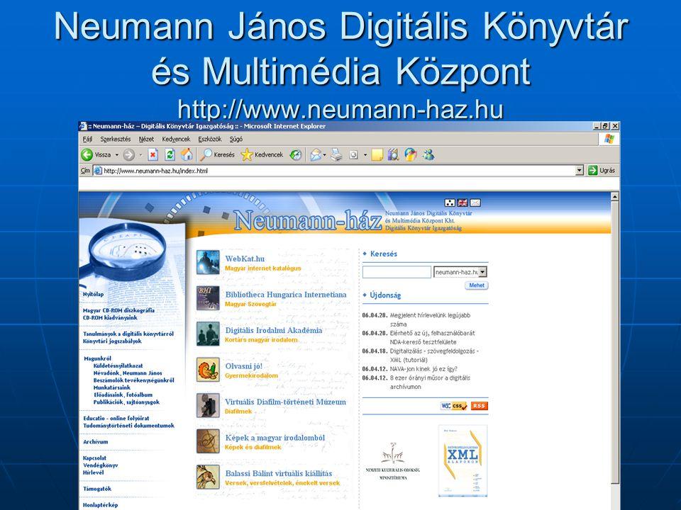 Neumann János Digitális Könyvtár és Multimédia Központ http://www.neumann-haz.hu