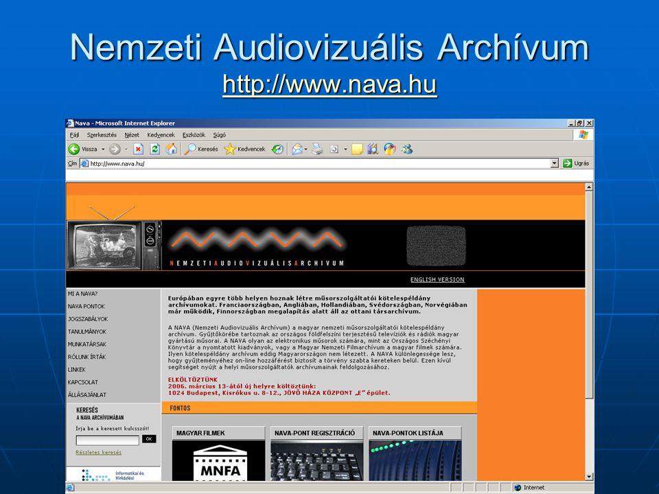 Nemzeti Audiovizuális Archívum http://www.nava.hu http://www.nava.hu