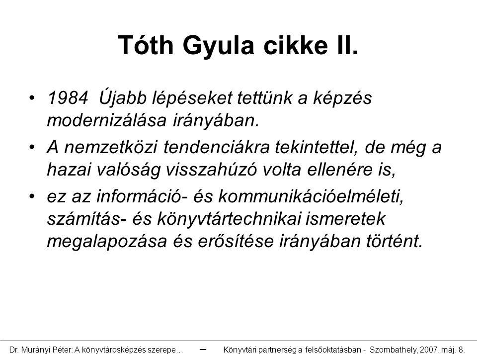 Tóth Gyula cikke II.1984 Újabb lépéseket tettünk a képzés modernizálása irányában.