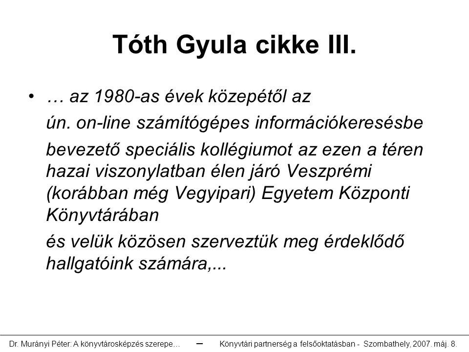 Tóth Gyula cikke III.… az 1980-as évek közepétől az ún.