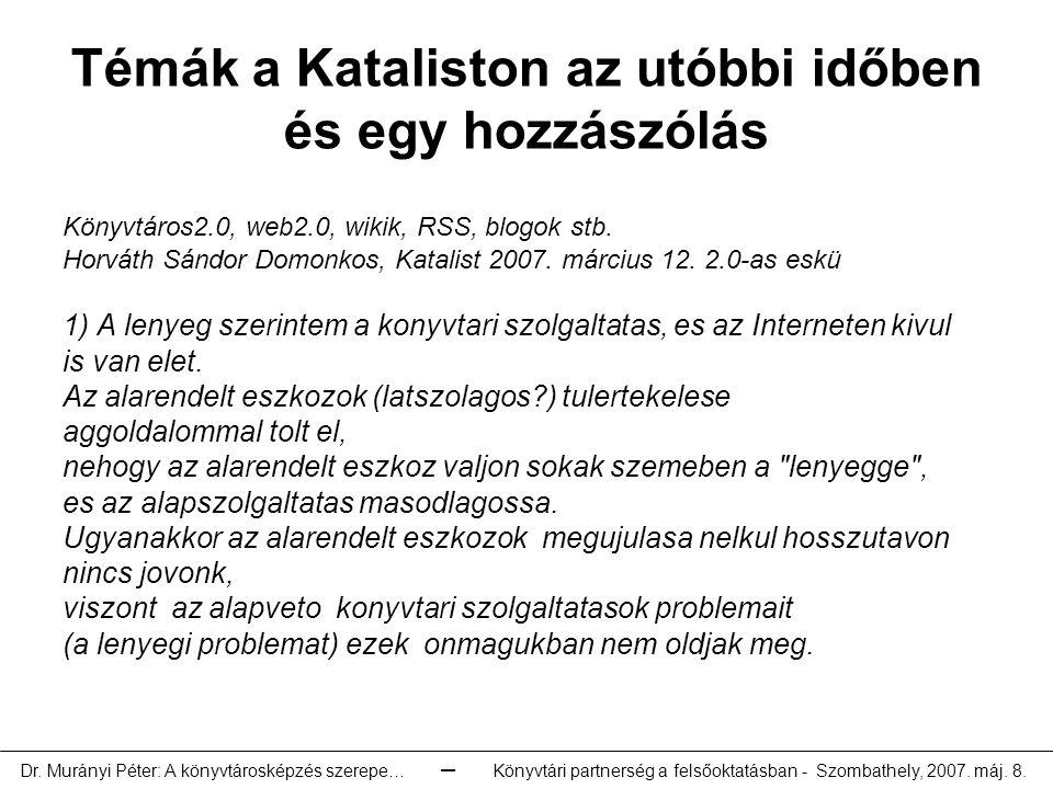 Témák a Kataliston az utóbbi időben és egy hozzászólás Könyvtáros2.0, web2.0, wikik, RSS, blogok stb.