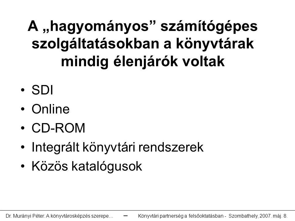 Európai tantervi reflexiók a könyvtár- és információtudományi képzésre Dr.