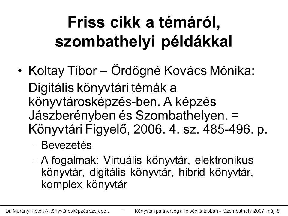 Friss cikk a témáról, szombathelyi példákkal Koltay Tibor – Ördögné Kovács Mónika: Digitális könyvtári témák a könyvtárosképzés-ben.