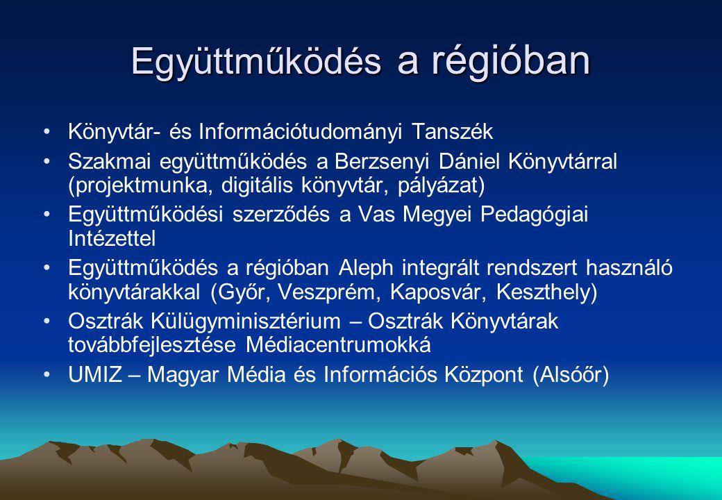 Együttműködés a régióban Könyvtár- és Információtudományi Tanszék Szakmai együttműködés a Berzsenyi Dániel Könyvtárral (projektmunka, digitális könyvt
