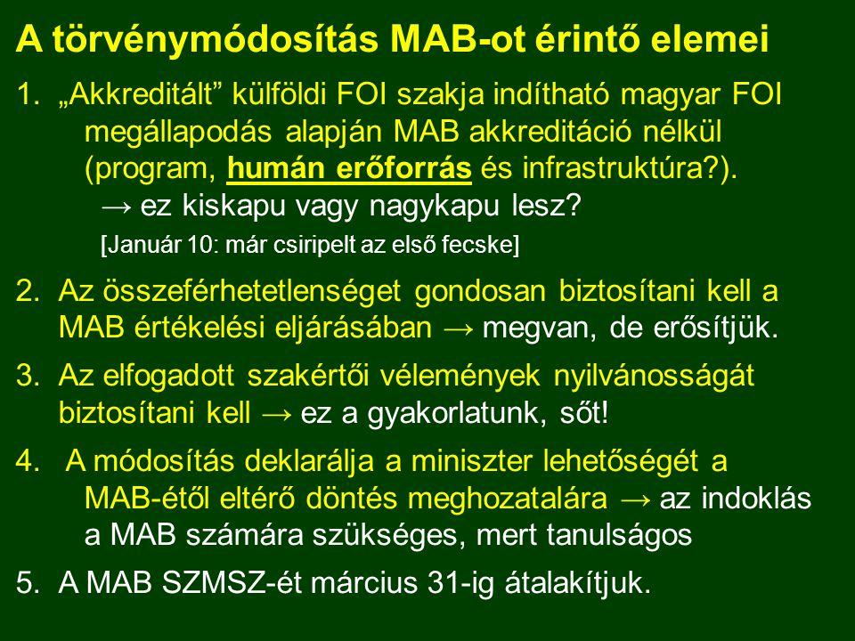 """A törvénymódosítás MAB-ot érintő elemei 1.""""Akkreditált külföldi FOI szakja indítható magyar FOI megállapodás alapján MAB akkreditáció nélkül (program, humán erőforrás és infrastruktúra )."""