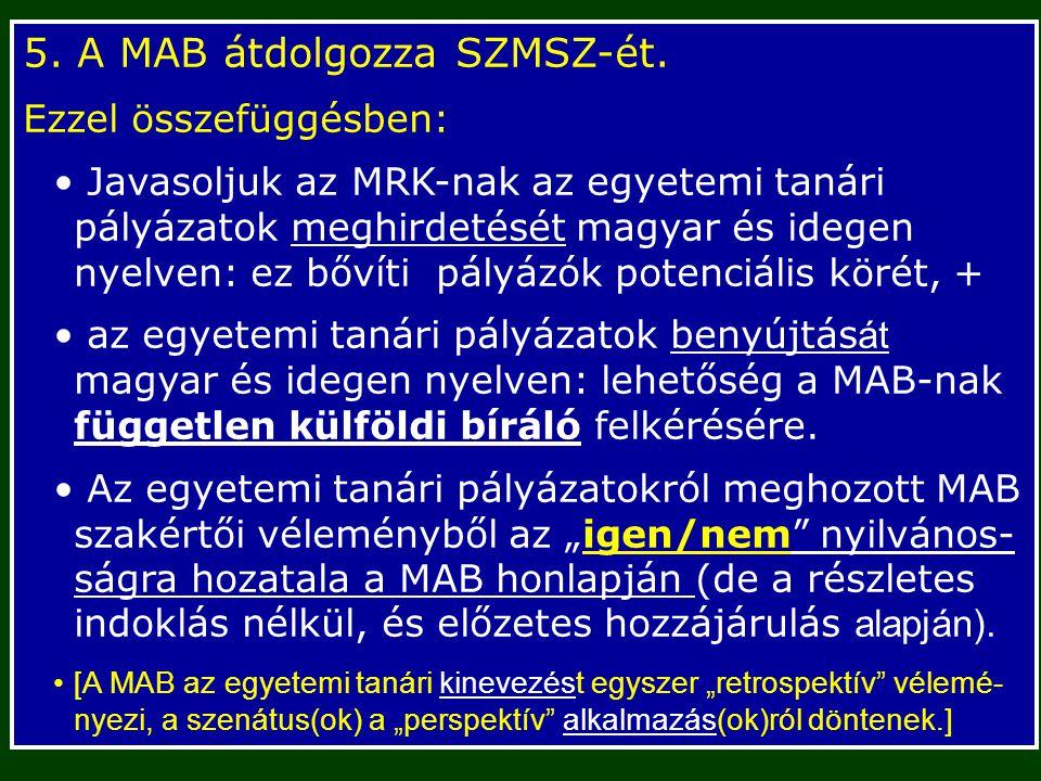 5. A MAB átdolgozza SZMSZ-ét.