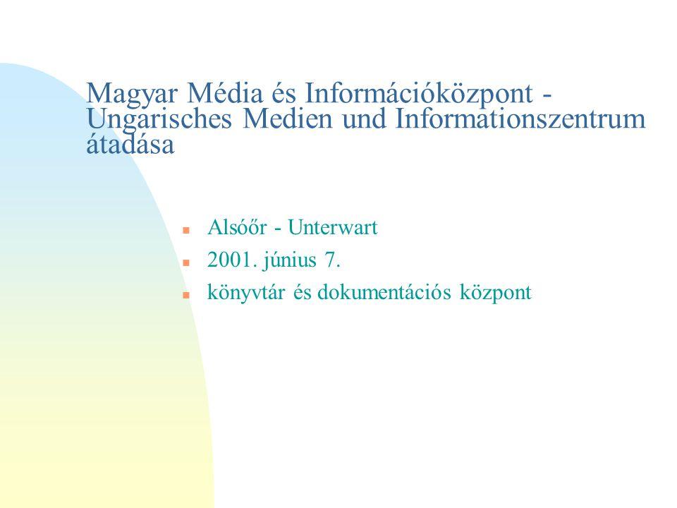 Magyar Média és Információközpont - Ungarisches Medien und Informationszentrum átadása n Alsóőr - Unterwart n 2001.