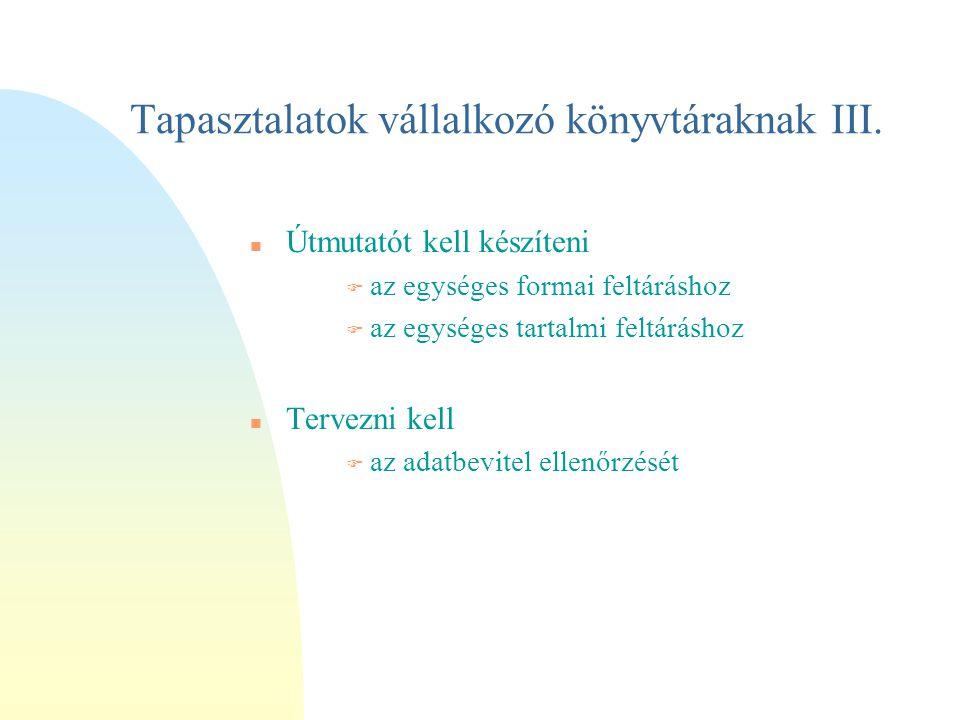 Tapasztalatok vállalkozó könyvtáraknak III.