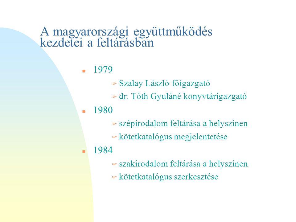 A magyarországi együttműködés kezdetei a feltárásban 1979 F Szalay László főigazgató  dr.