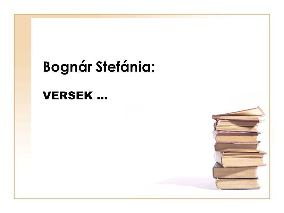 Bognár Stefánia: VERSEK …