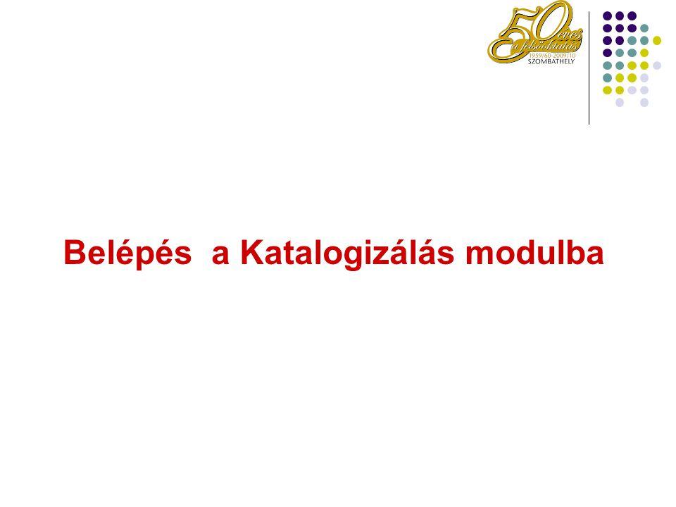 Belépés a Katalogizálás modulba