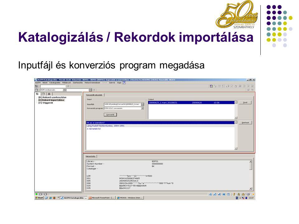 Katalogizálás / Rekordok importálása Inputfájl és konverziós program megadása