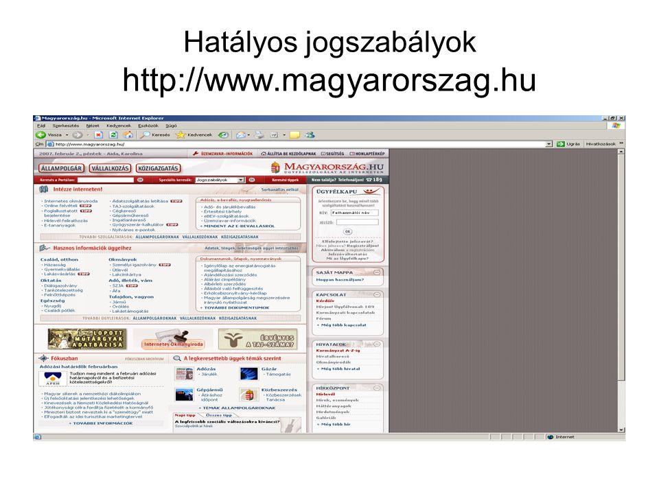 Hatályos jogszabályok http://www.magyarorszag.hu