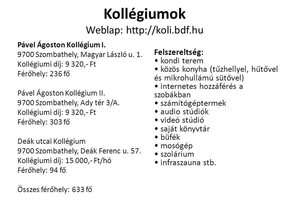 Kollégiumok Weblap: http://koli.bdf.hu Pável Ágoston Kollégium I. 9700 Szombathely, Magyar László u. 1. Kollégiumi díj: 9 320,- Ft Férőhely: 236 fő Pá