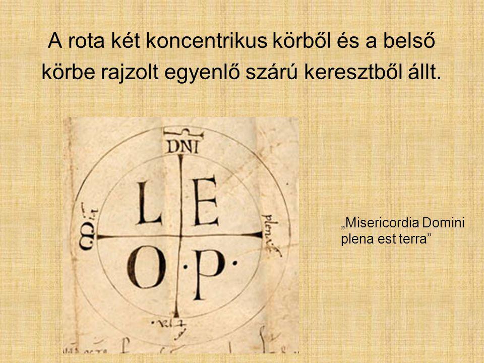 A rota két koncentrikus körből és a belső körbe rajzolt egyenlő szárú keresztből állt.