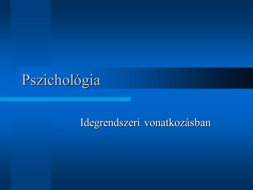 Pszichológia Idegrendszeri vonatkozásban