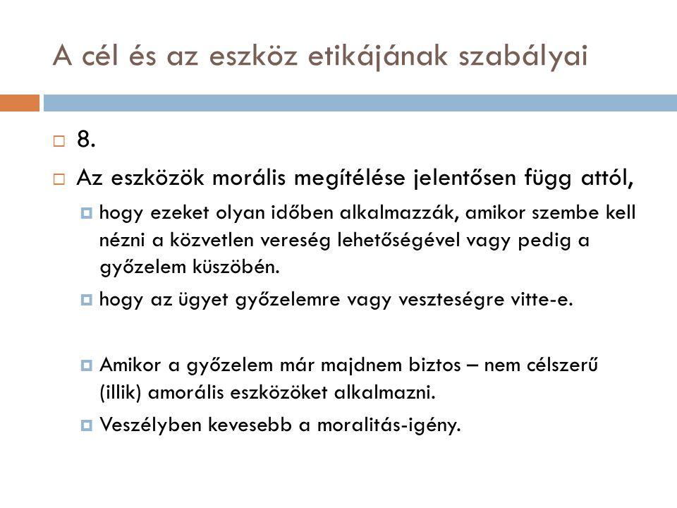 A cél és az eszköz etikájának szabályai  8.