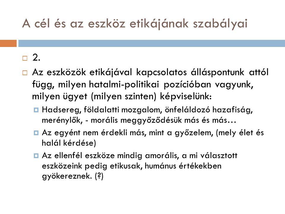 A cél és az eszköz etikájának szabályai  2.