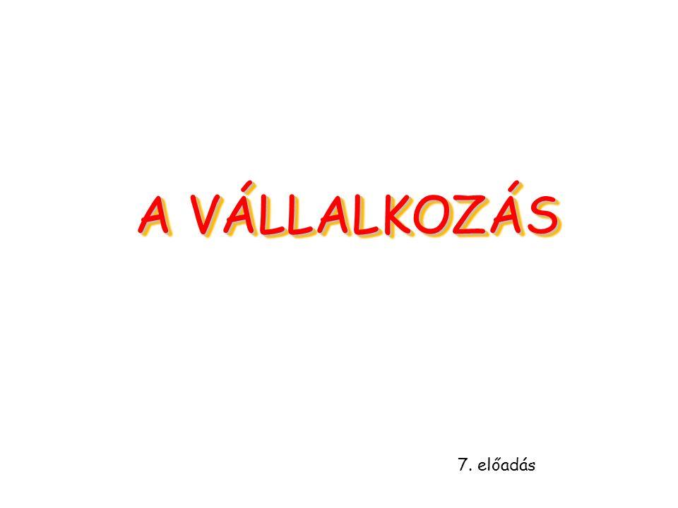 A VÁLLALKOZÁS 7. előadás